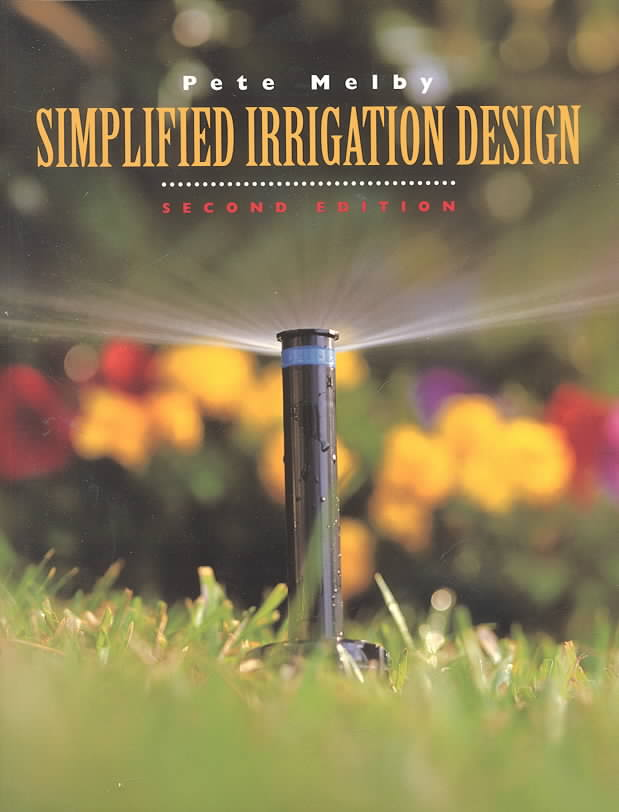 Simplified Irrigation Design By Melby, Pete