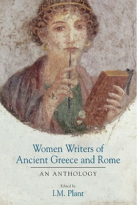Women Writers of Ancient Greece By Plant, Ian M./ Plant, Ian M. (EDT)